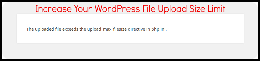 Increase Your WordPress Maximum File Upload Size Limit